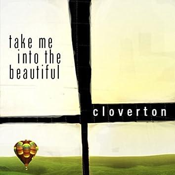 Take Me Into The Beautiful