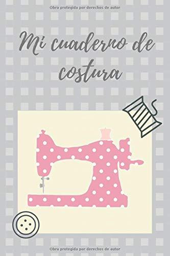 Mi cuaderno de costura: Diario de la bala para rellenar: Proyectos, Inspiraciones, Equipos, Fechas y Moodboards