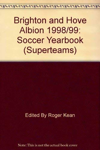 Brighton and Hove Albion: Soccer Yearbook (Superteams)