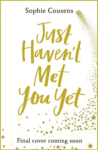 The Just Haven't Met You Yet