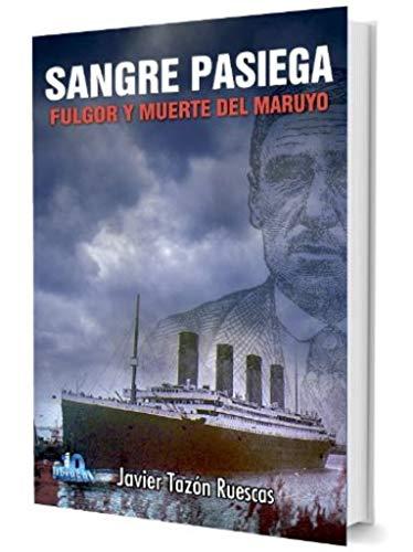 SANGRE PASIEGA: FULGOR Y MUERTE DEL MARUYO