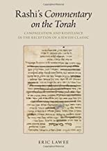 Rashi's Commentary on the Torah: Canonization and Resistance in the Reception of a Jewish Classic