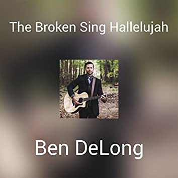 The Broken Sing Hallelujah