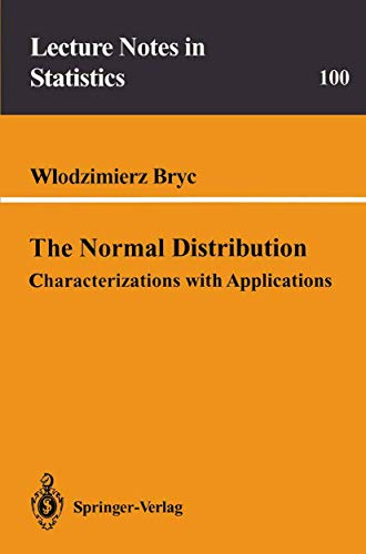 Compare Textbook Prices for The Normal Distribution: Characterizations with Applications Lecture Notes in Statistics Softcover reprint of the original 1st ed. 1995 Edition ISBN 9780387979908 by Bryc, Wlodzimierz