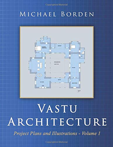 Vastu Architecture: Project Plans and Illustrations - Volume 1