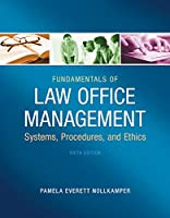 Fundamentals of Law Office Management: Systems, Procedures, and Ethics