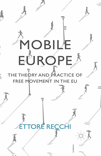 Mobile Europe: The Theory and Practice of Free Movement in the EU (English Edition)