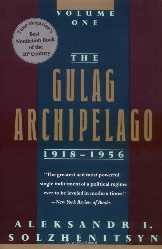The Gulag Archipelago, 1918-1956: An Experiment in Literary Investigation (Volume One)
