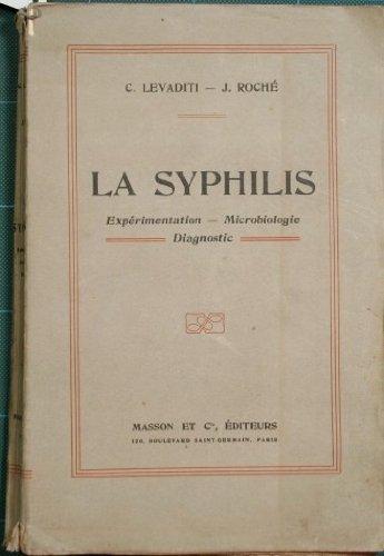 La syphilis : Expérimentation, microbiologie, diagnostic