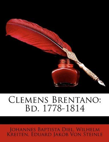 Clemens Brentano: Bd. 1778-1814