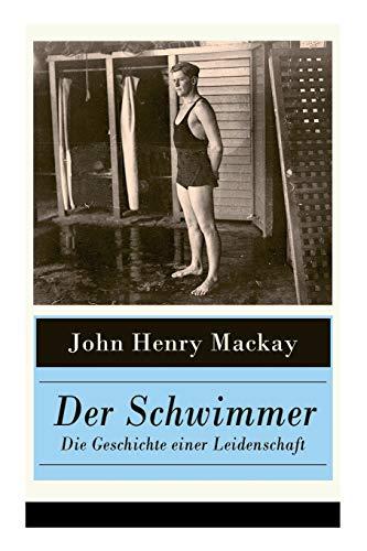 Der Schwimmer - Die Geschichte einer Leidenschaft: Einer der ersten literarischen Sport Romane