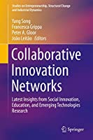 Collaborative Innovation Networks: Latest Insights from Social Innovation, Education, and Emerging Technologies Research (Studies on Entrepreneurship, Structural Change and Industrial Dynamics)