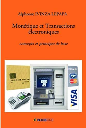 Monétique et Transactions électroniques: concepts et principes de base