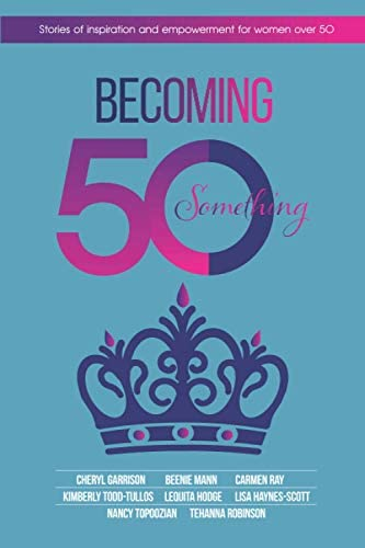 Becoming 50Something Stories of Inspiration and Empowerment for Women over 50 product image