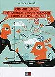 Communication (im)pertinente pour managers et formateurs stressés - Comment passer de la transmission de savoirs à la co-naissance.