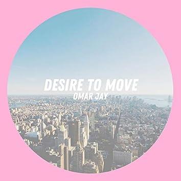 Desire to Move