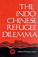 The Indochinese Refugee Dilemma (Political Traditions in Foreign Policy Series)