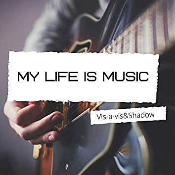 My Life Is Music (feat. Shadow)