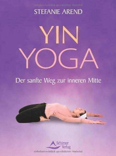Yin Yoga - Der sanfte Weg zur inneren Mitte by Paul Grilley(28. Oktober 2011)