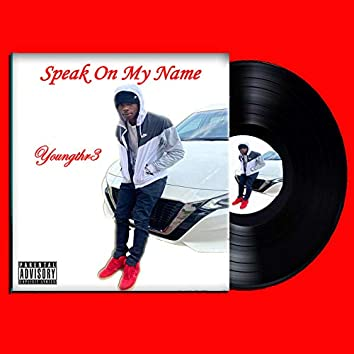 Speak On My Name