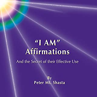 'I AM' Affirmations and the Secret of Their Effective Use audiobook cover art