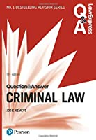 Law Express Question and Answer: Criminal Law, 5th edition (Law Express Questions & Answers)
