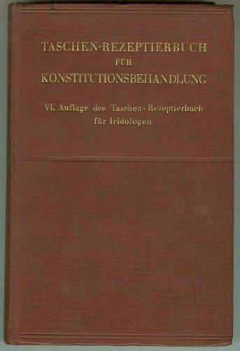 Taschen-Rezeptierbuch für Konstitutionsbehandlung - Taschenrezeptierbuch für Iridologen [VI. Auflage]