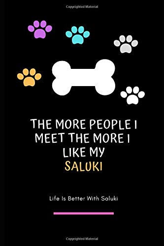 The More People I Meet The More I Like My Saluki: Saluki Gifts, Funny Holiday Christmas Hanukkah Gift for Women and Men, Journal Blank Notebook Diary for Birthday