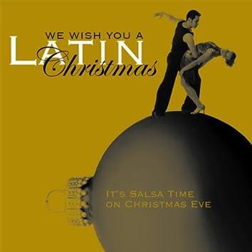 """We Wish You A """"Latin"""" Christmas - It's Salsa Time On Christmas Eve!"""
