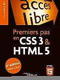 Premiers pas en CSS3 et HTML5 (Poche accès libre)