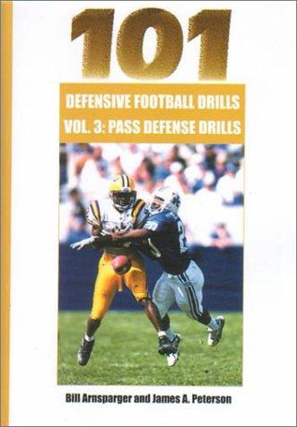101 Defensive Football Drills: Pass Defense Drills (101 Defensive Football Drills (Sagamore Publishing), Band 3)