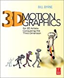 3D Motion Graphics for 2D Artists: Conquering the 3rd Dimension: Conquering the Third Dimension