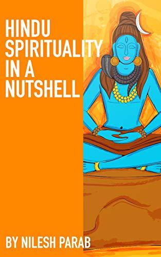 Hindu Spirituality In A Nutshell (English Edition)