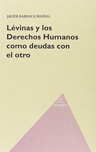 Lévinas y los Derechos Humanos como deudas con el otro (FILOSOFIA)