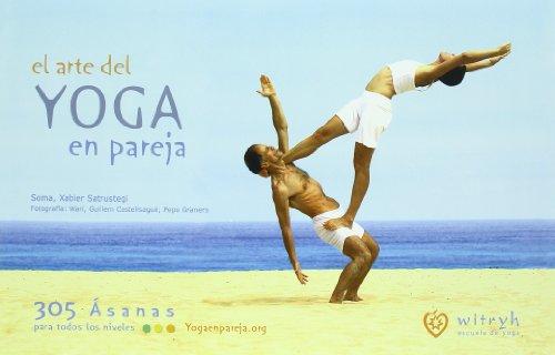 Arte Del Yoga En Pareja,El: 305 asanas para todos los niveles