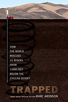 Trapped: How the World Rescued 33 Miners from 2,000 Feet Below the Chilean Desert by [Marc Aronson]