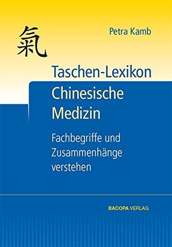 Taschen-Lexikon Chinesische Medizin: Fachbegriffe und Zusammenhänge verstehen