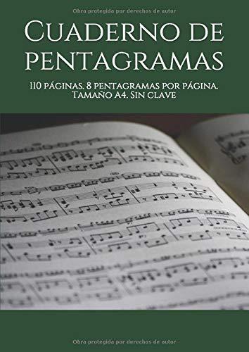 Cuaderno de pentagramas: 110 páginas. 8 pentagramas por página. Tamaño A4. Sin clave (CUADERNOS DE PENTAGRAMAS)