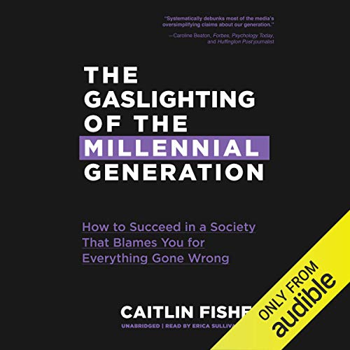 The Gaslighting of the Millennial Generation audiobook cover art