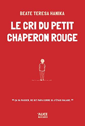 Le cri du petit chaperon rouge: Roman pour ados (TERTIO)