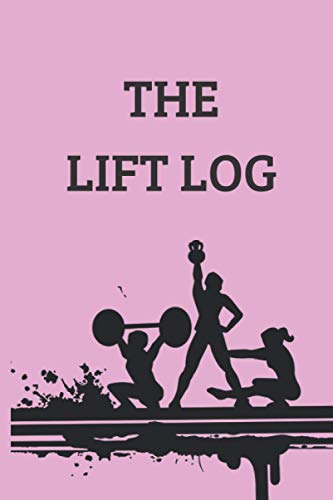 The lift log: Workout Log Book For Women/men | Funny Motivational Exercise Planner For optimal life And Weight Loss To ... Fitness Tracker