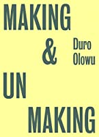 Making & Unmaking: Curated by Duro Olowu
