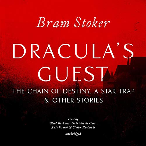 Dracula's Guest, The Chain of Destiny, A Star Trap & Other Stories cover art