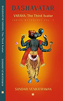 VARAHA: The Third Avatar (Dashavatar Book 3) by [Sundari Venkatraman Kid-Lit, Sundari Venkatraman]