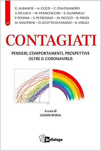 Contagiati. Pensieri, comportamenti, prospettive oltre il coronavirus