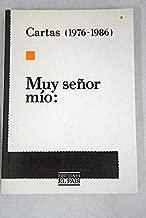 Muy señor mío: Cartas, 1976-1986 (Colección en El País) (Spanish Edition)
