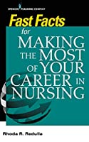 Fast Facts for Making the Most of Your Career in Nursing
