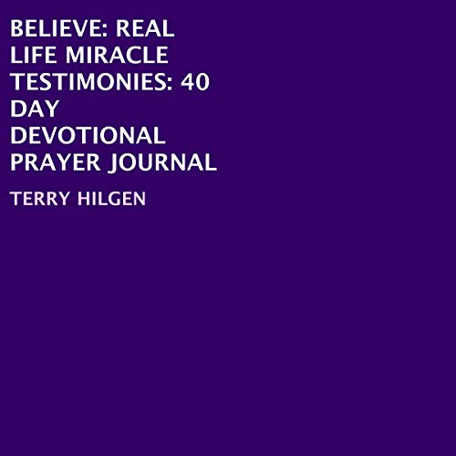Believe: Real Life Miracle Testimonies audiobook cover art