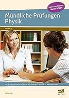 Muendliche Pruefungen Physik: Von der Vorbereitung bis zur Bewertung: Leitfaden (7. bis 10. Klasse)