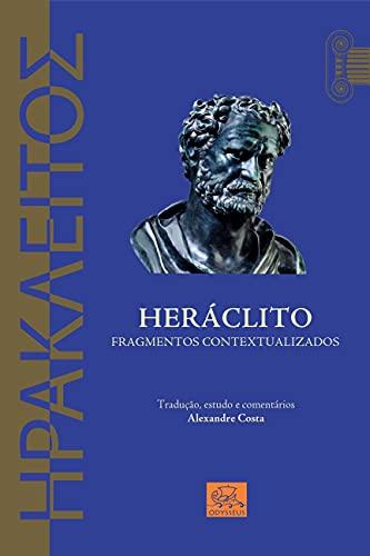 Heráclito: Fragmentos Contextualizados